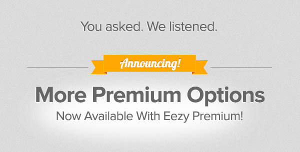 More Options with Eezy Premium