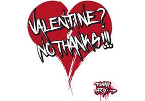 VALENTINE? NO THANKS!!! - design Tommy Brix