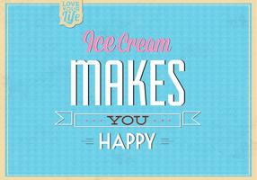 Ice Cream Makes You Happy Vector Background