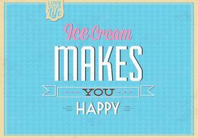 Ice Cream Makes You Happy Vector Background
