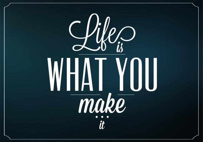 Dark Life Is What You Make It Vector Background