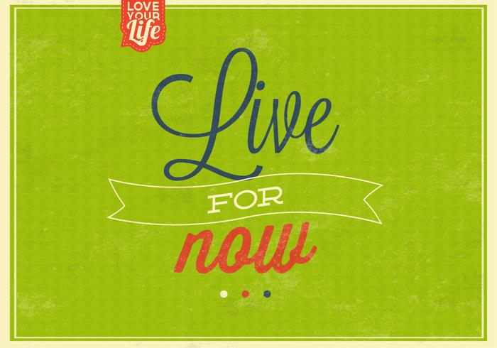 Live For Now Vintage Background Vector