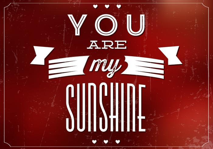U bent Mijn Zonneschijn Vector Achtergrond