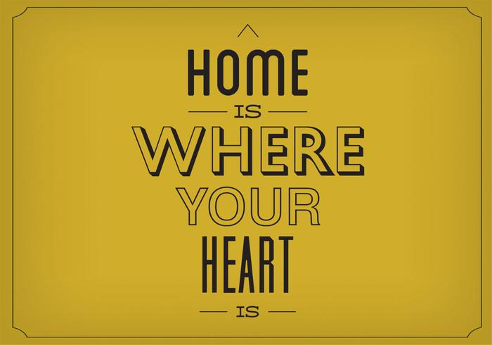 Home Is Heart Your Heart Is Vector Background