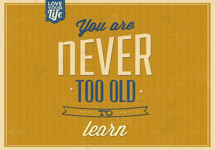Never Too Old to Learn Vector Background