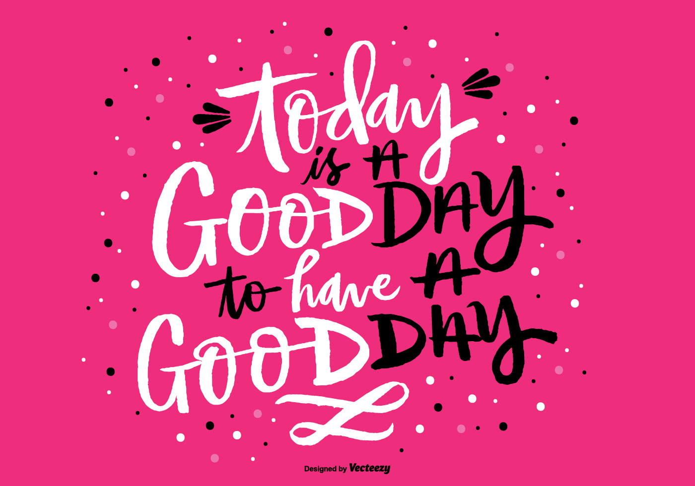 Today Is A Good Day Hand Lettering Vector Download Free