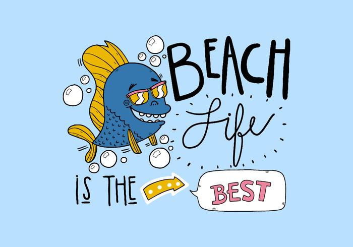 Quote Beach Life With Fish Wearing Sunglasses Cartoon Style Lettering