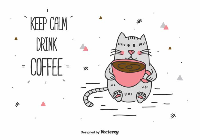 Keep Calm And Drink Coffee Vector