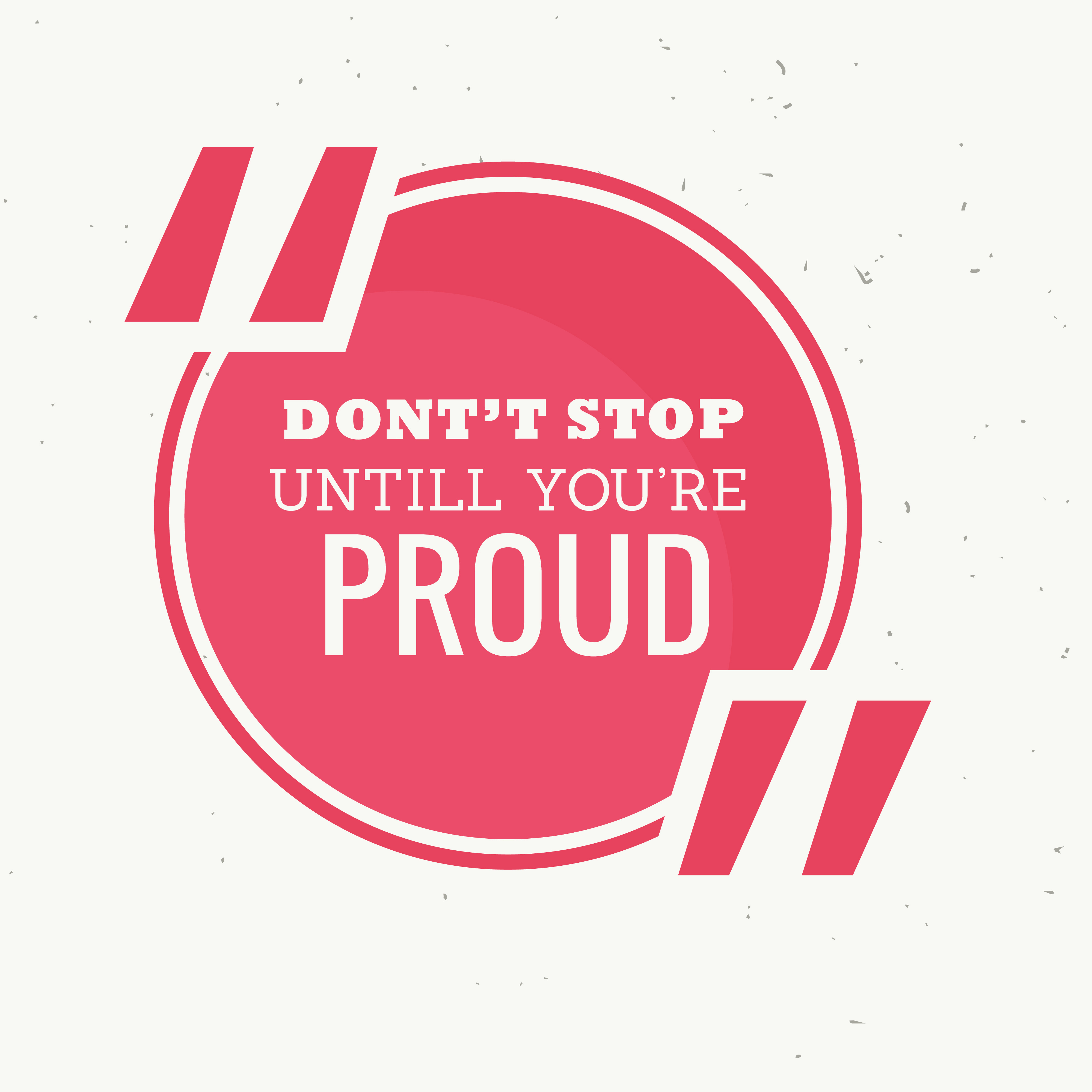 Inspirational Quote Red On Pinterest: Inspirational Quotation Of Don't Stop Untill You're Proud