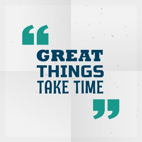 """great things take time"" motivational quotation written on paper"