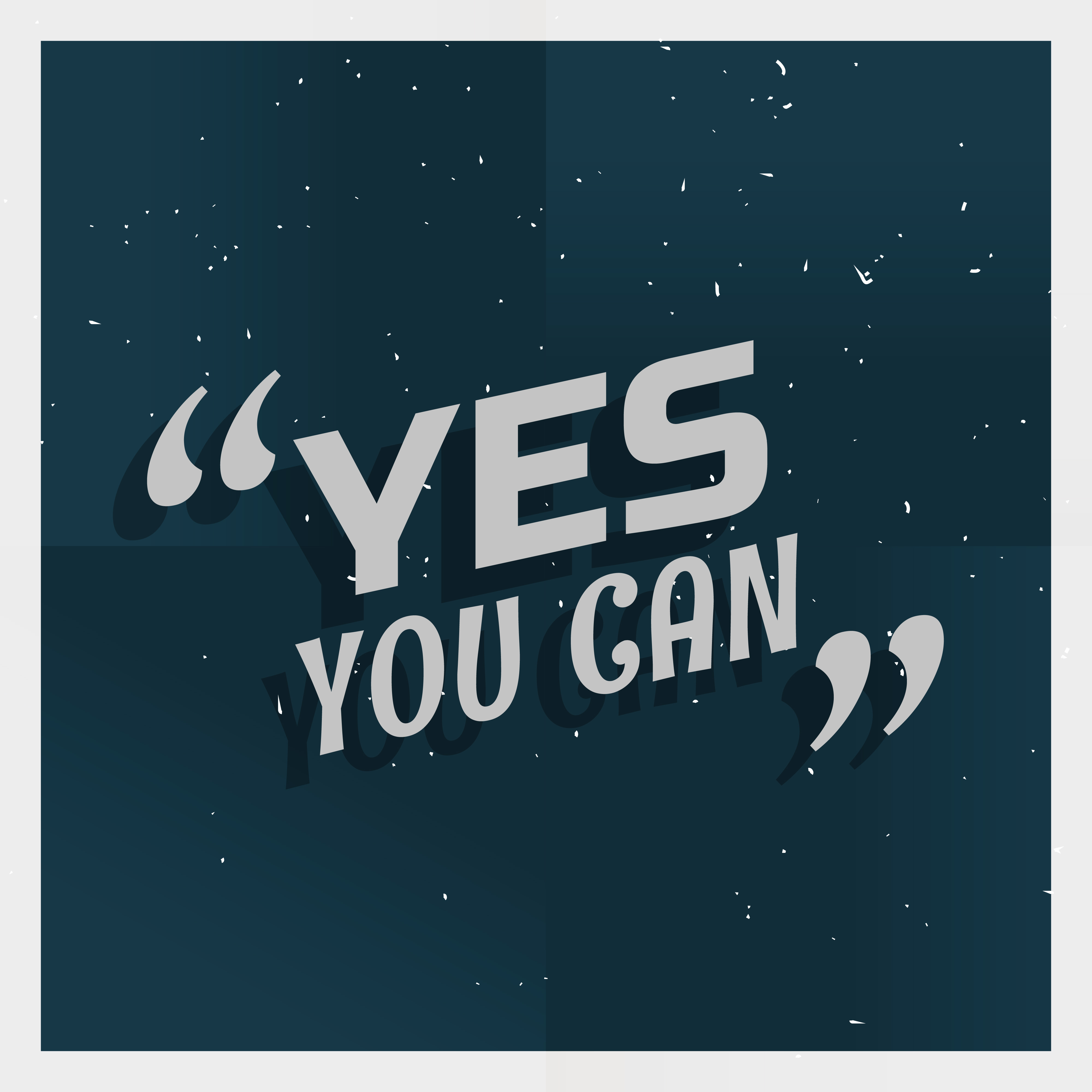 grunge poster with text  u0026quot yes you can u0026quot