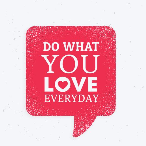 """""""do what you love everyday"""" inspirational quotation mark with re"""