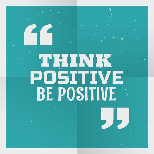 """blue poster background with message """"think positive be positive"""""""