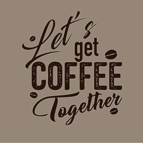 Let's Get Coffee Together