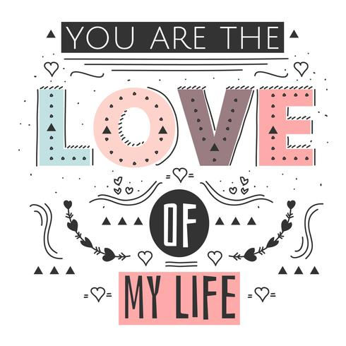 You Are The Love Of My Life Vector