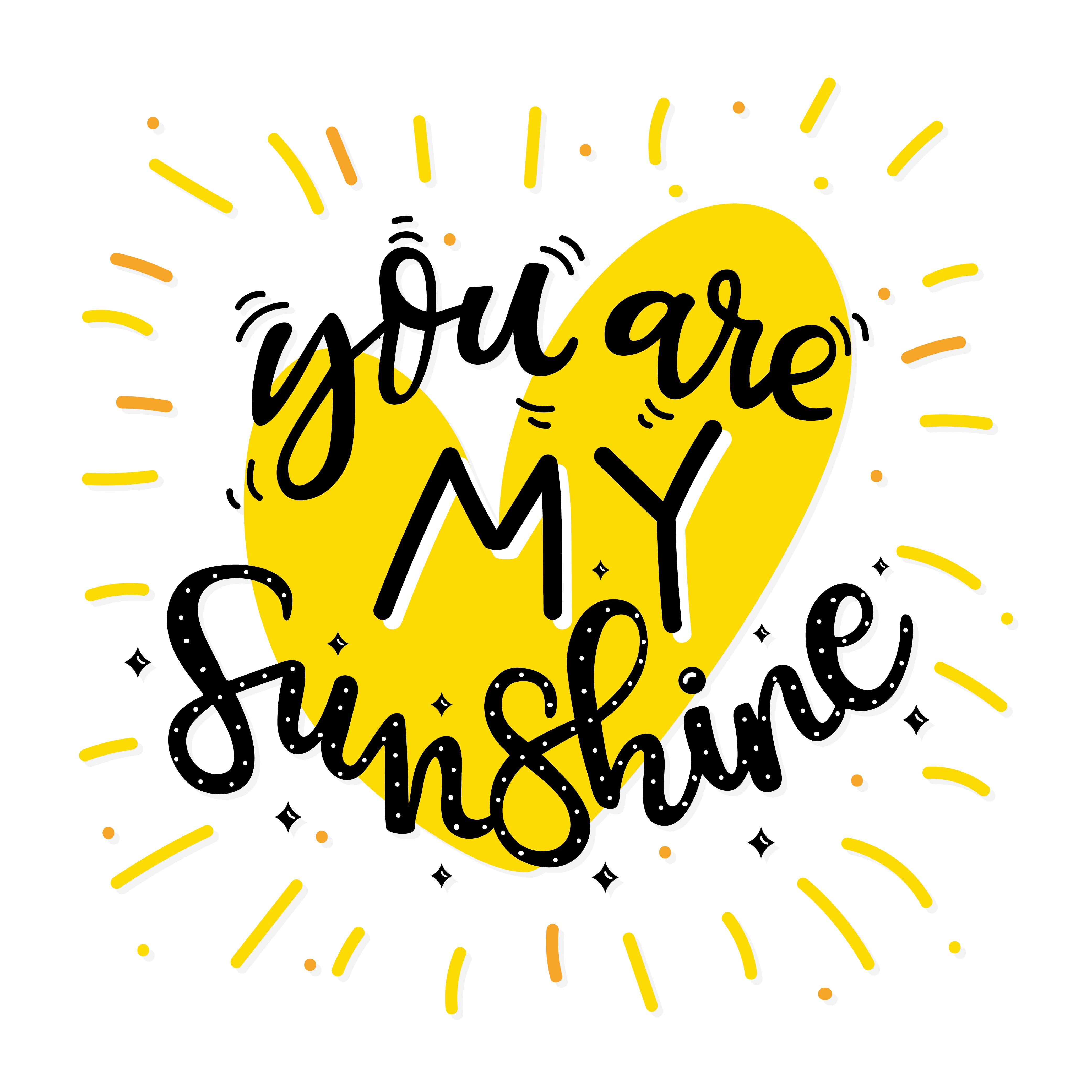 You are my sunshine black yellow typography vector