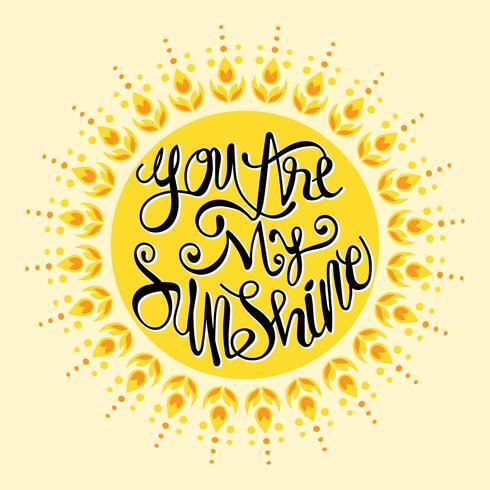 Je bent mijn zon. Inspiratie citaat. Hand getrokken illustratie met hand belettering