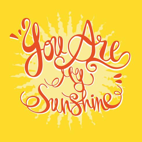 You Are My Sunshine Lettering