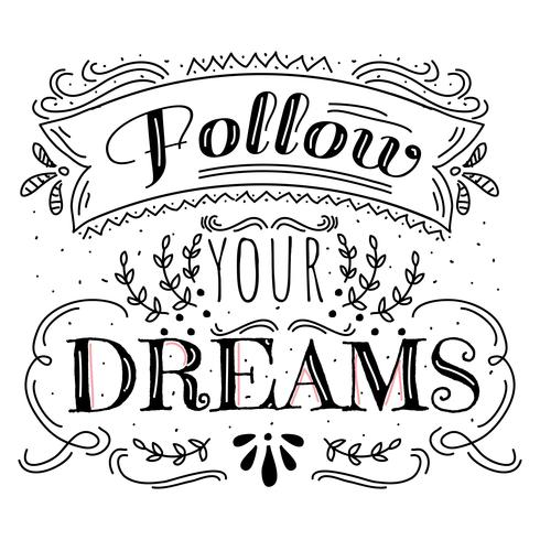 Follow Your Dreams Vector