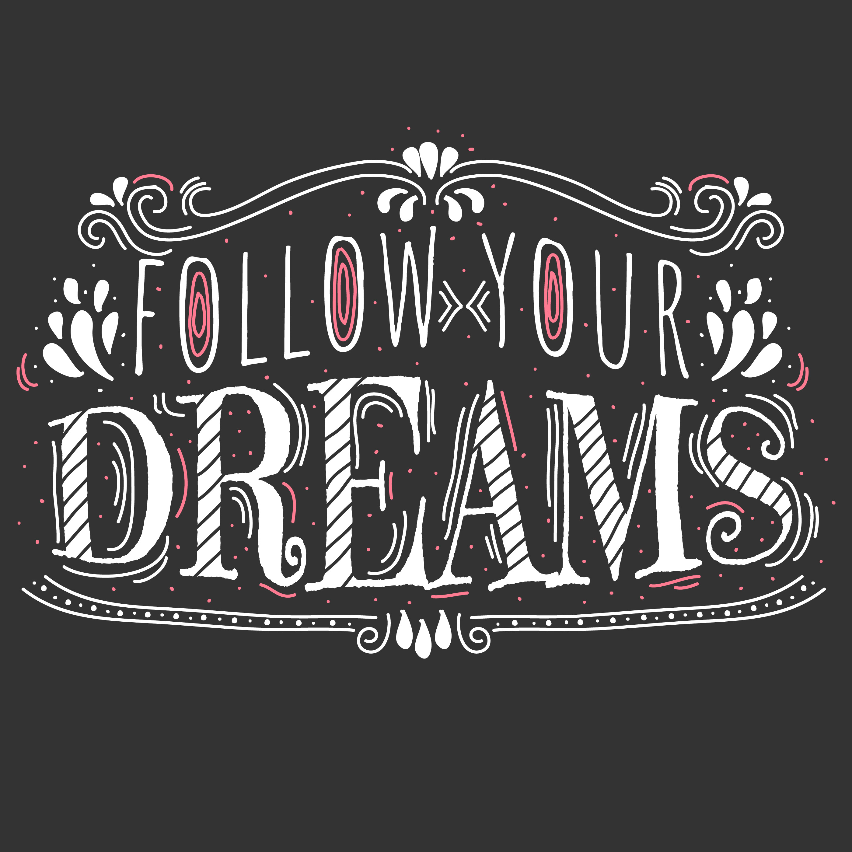 Follow Your Dreams Typography Vector - Download Free ...
