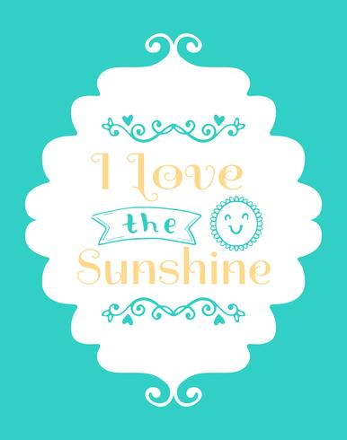 I Love the Sunshine Wall Art Poster