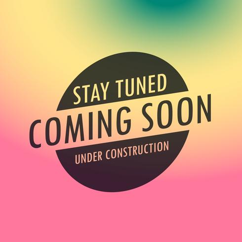 stay tuned coming soon label text on colorful background