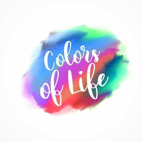 "colorful ink effect with ""colors of life"" message"