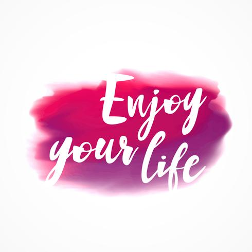 "roze aquarel inktvlek met ""enjoy your life"" -bericht"