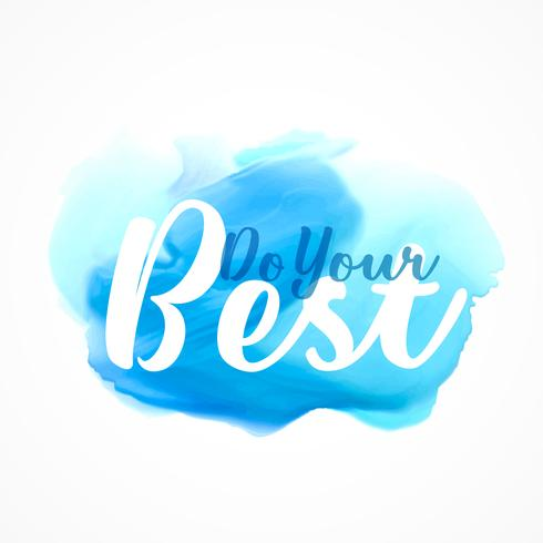 "blue ink effect with ""do your best"" message"