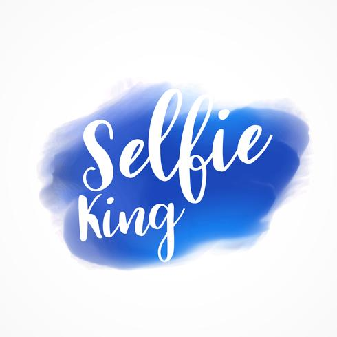 selfie king lettering on blue paint stroke watercolor