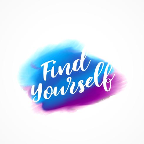 "colorful watercolor ink effect with ""find yourself"" message"