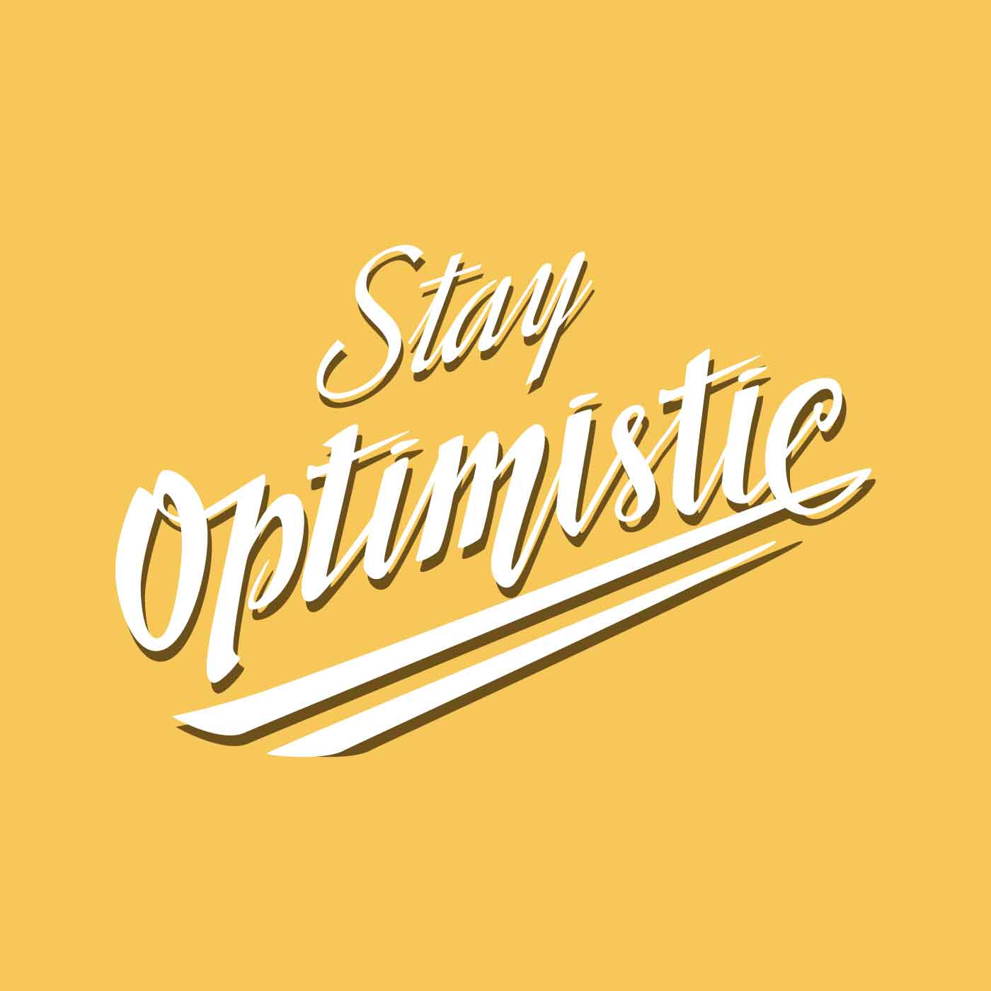 stay optimistic typography vector