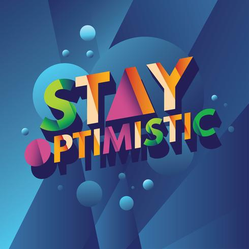 The Word of Stay Optimistic Typography Pop Art and Festive Concept vector