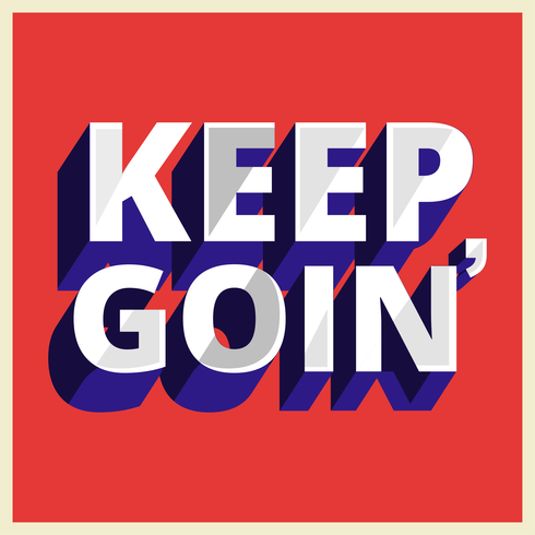 Keep Goin Typography