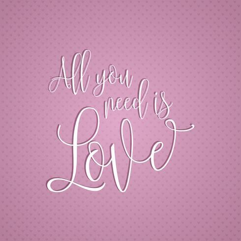 Todo lo que necesitas es amor diseño de texto
