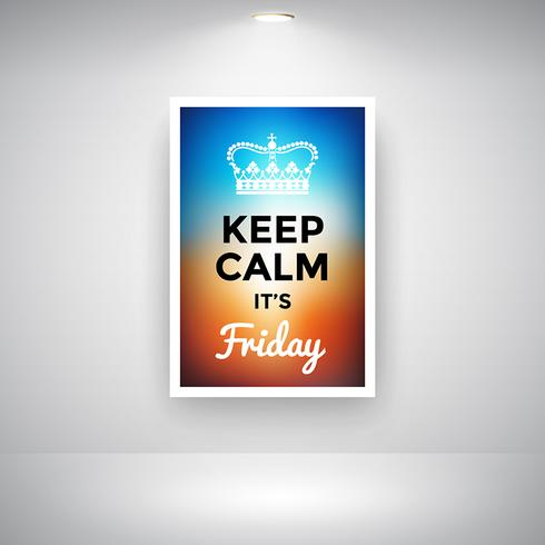 Keep Calm And It Is Friday On Wall