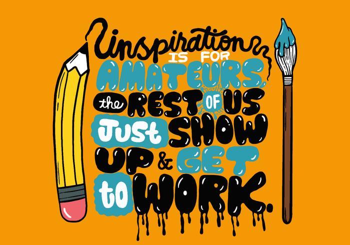 Inspiration ist für Amateure Schriftzug
