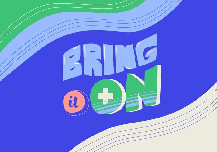 Bring It On Bold Cool Retro Typography Vector