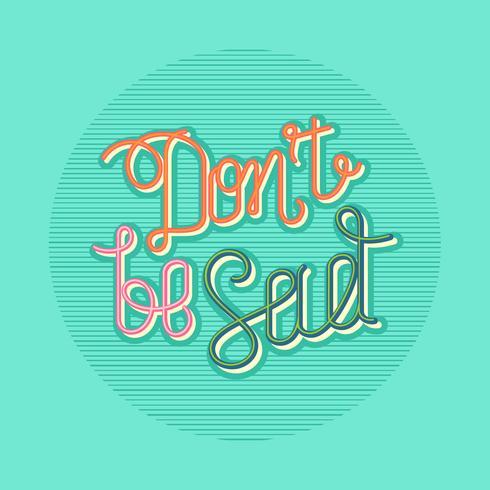 No seas triste tipografía retro Vector