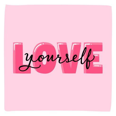 Liebe dich selbst Typografie Schriftzug