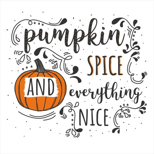 Pumpkin Spice And Everything Nice Vector