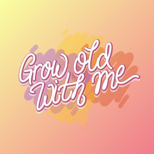 Free Hand Grow Old With Me Engagement Proposal Vector
