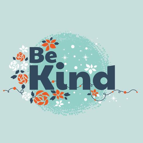 Tipografia Be Kind Slogan con sfondo Flourish. Citazione di mente positiva vettore