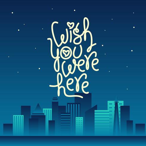 Nachtstadt wünschte, Sie wären hier Vektor