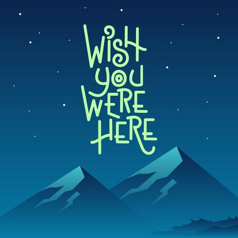 Night Mountain Wish You Were Here Vector