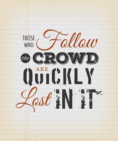 Aqueles que seguem a multidão são rapidamente perdidos nele