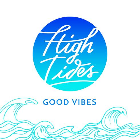High Tides Good Vibes Hand Lettering Illustration
