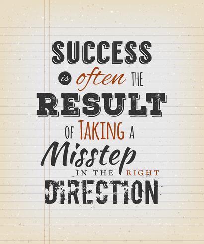 Le succès est souvent le résultat de prendre un faux pas dans la bonne direction