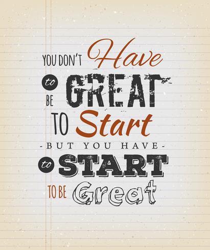 Je hoeft niet geweldig te zijn om te beginnen