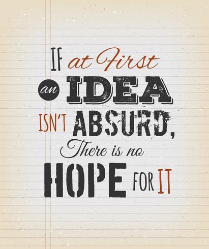 Om först en idé inte är absurd finns det inget hopp för det